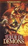 Warhammer - Gotrek et Felix 03 : Tueur de Démons par King