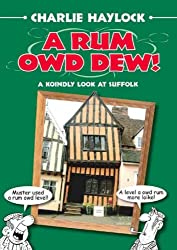 A Rum Owd Dew! (Local Dialect)