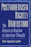 Postmodernism Rightly Understood, Peter Augustine Lawler, 0847694267