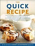 The Quick Recipe, Editors of Cook's Illustrated Magazine, 0936184663