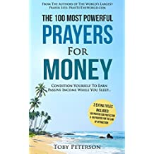 Prayer | The 100 Most Powerful Prayers for Money | 2 Amazing Bonus Books to Pray for Protection & Law of Attraction: Condition Yourself To Earn Passive Income While You Sleep