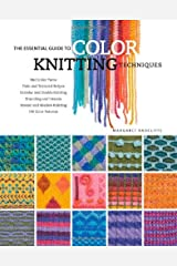 The Essential Guide to Color Knitting Techniques Hardcover