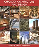 Chicago Architecture and Design, George A. Larson and Jay Pridmore, 0810931923
