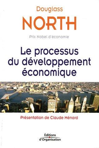 Le processus du développement économique [Paperback] [Jan 01, 2005] Douglass C. North