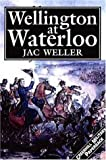 Front cover for the book Wellington At Waterloo (Greenhill Military Paperbacks) by Jac Weller
