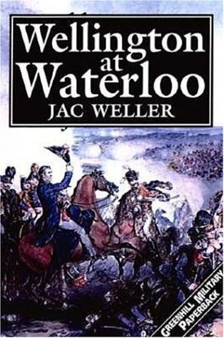 Wellington At Waterloo (Greenhill Military Paperbacks)