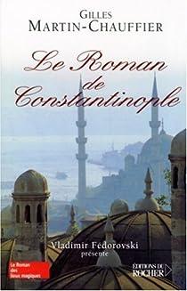 Le roman de Constantinople par Martin-Chauffier