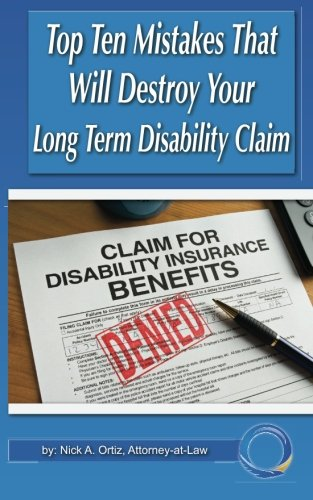 Top 10 Mistakes That Will Destroy Your Long Term Disability Claim