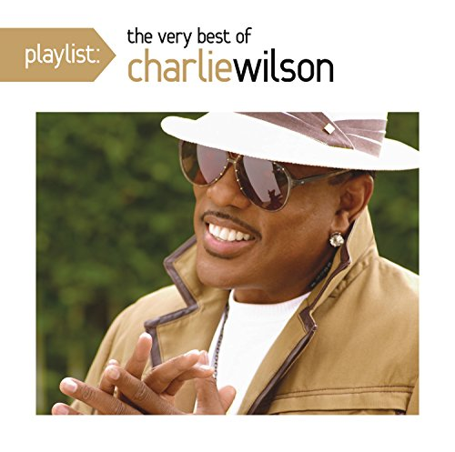 Playlist: The Very Best Of Charlie Wilson (Best Of Charlie Wilson Cd)