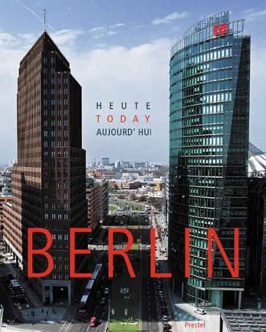 Berlin Today: Heute Aujourd'Hui (Architecture)