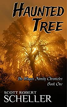Haunted Tree (The Magus Family Chronicles Book 1) (English Edition) por [Scheller, Scott Robert]