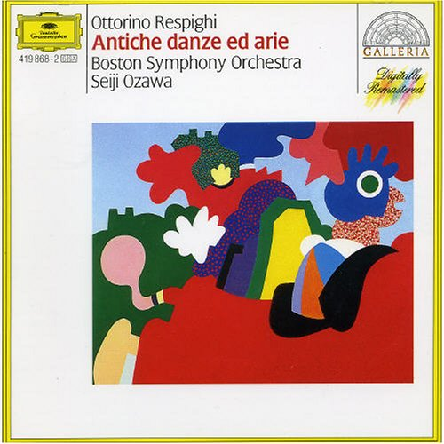 Respighi: Antiche danze ed arie (Ancient Airs and Dances)