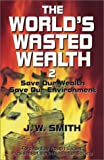 The World's Wasted Wealth 2, J. W. Smith, 096244233X