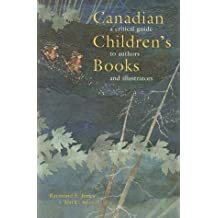 Canadian Children's Books: A Critical Guide to Authors and Illustrators