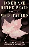 Inner and Outer Peace Through Meditation, Rajinder Singh, 1852309490