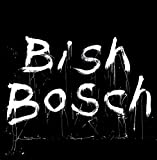 Bish Bosch [Importado]