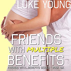 Friends with Multiple Benefits Audiobook