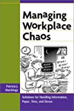 Managing Workplace Chaos, Patricia J. Hutchings, 0814471277