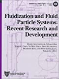 Fluidization and Fluid Particle Systems, Hamid Arastoopour and John C. Chen, 0816907749