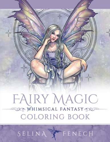 Fairy Magic - Whimsical Fantasy Coloring Book (Fantasy Colouring by Selina) (Volume 14)