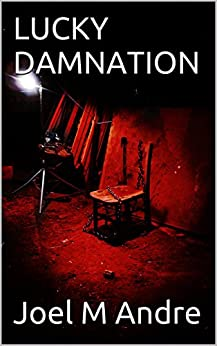 Lucky Damnation by [Andre, Joel M]