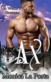 Ax: A Wolf's Hunger Alpha Shifter Romance (A Wolf's Hunger Book 4)