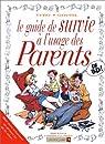Le guide de survie à l'usage des parents en BD par Goupil