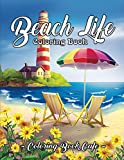 Beach Life Coloring Book: An Adult Coloring Book Featuring Fun and Relaxing Beach Vacation Scenes, Peaceful Ocean Landscapes and Beautiful Summer Designs