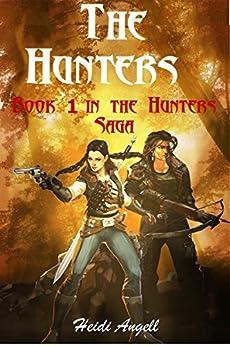 The Hunters: Book 1 in The Hunters Saga by [Angell, Heidi]