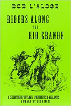 Book Riders Along the Rio Grande: A Collection of Outlaws, Prostitutes and Vigilantes