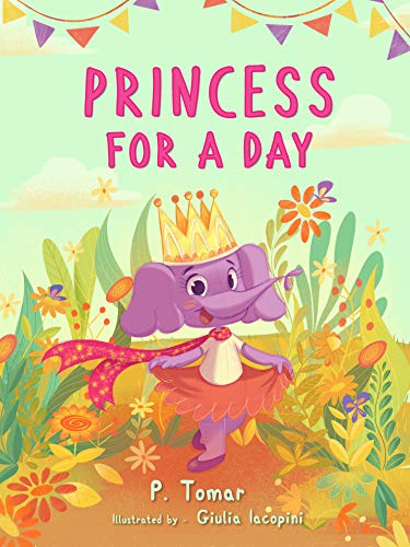 Princess for a Day: A book about kindness
