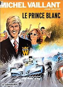 Michel Vaillant, tome 30 : Le Prince blanc par Graton