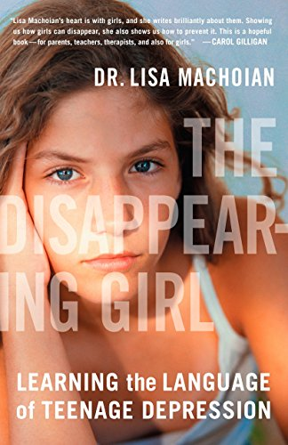 The Disappearing Girl: Learning the Language of Teenage Depression by Plume