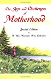 The Joys and Challenges of Motherhood, , 0883964716