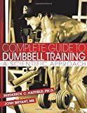Complete Guide to Dumbbell Training: A Scientific Approach