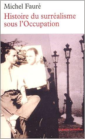 Histoire du surréalisme sous l' occupation - Les Réverbères - La Main à plume