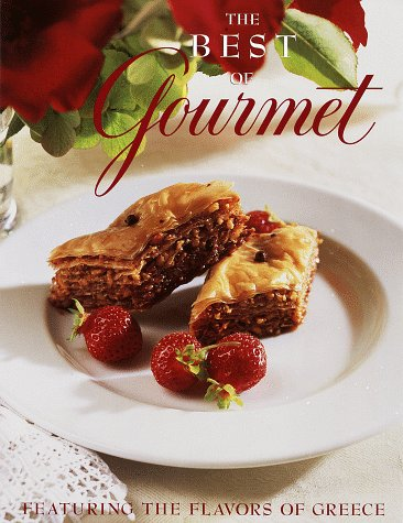 The Best of Gourmet 1997: Featuring the Flavors of Greece by Gourmet Magazine Editors