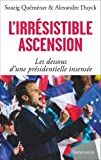 L'irrésistible Ascension d'Emmanuel Macron