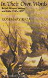 In Their Own Words : British Women Writers and India 1740-1857, Raza, Rosemary, 0195677080