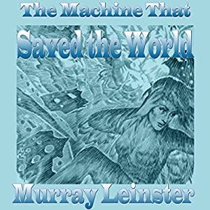 The Machine That Saved the World Audiobook