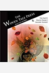 The Woven Tale Press Selected Works 2015 & Empty Spaces Project Exhibit (2016-02-29) Paperback
