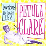 Downtown - The Greatest Hits of Petula Clark