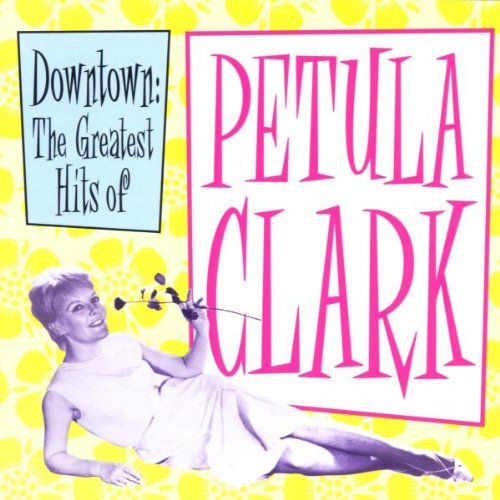 Downtown: The Greatest Hits of Petula Clark