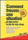 Comment trouver une situation... et décrocher le job de vos rêves : 2011-2012 par Porot