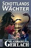 Schottlands Wächter: Mythen & Legenden aus den Highlands (German Edition)