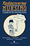 Rediscovering Nursing : A Guide for the Returning Nurse, Johnson, M. and Bertie, O., 0412347806