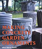 Making Concrete Garden Ornaments