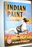 img - for INDIAN PAINT, The Story of an Indian Pony, Famous Horse Stories book / textbook / text book