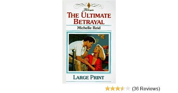 The Ultimate Betrayal: Michelle Reid: 9780263143607: Amazon com: Books