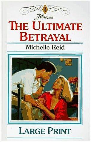 The Ultimate Betrayal: Michelle Reid: 9780263143607: Amazon